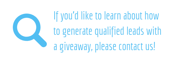 Generate qualified leads with a giveaway or promotion!